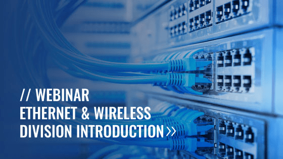 NEW Ethernet & Wireless Product Division