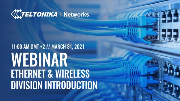 Ethernet & Wireless Division Introduction