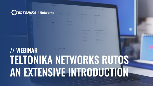 Teltonika Networks RUTOS - an extensive introduction
