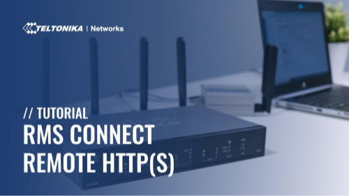 RMS Connect - Remote HTTP(S) Tutorial | Teltonika Networks