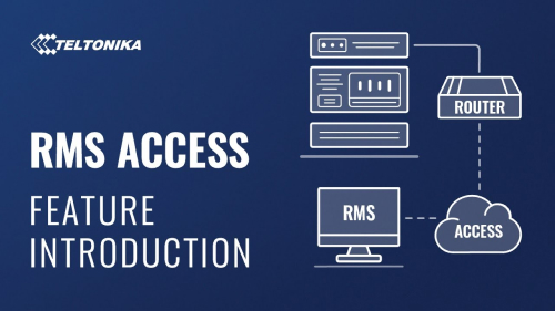 RMS Access Feature Introduction - Teltonika Networks