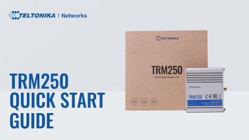 Quick Start Guide | Teltonika TRM250 Modem