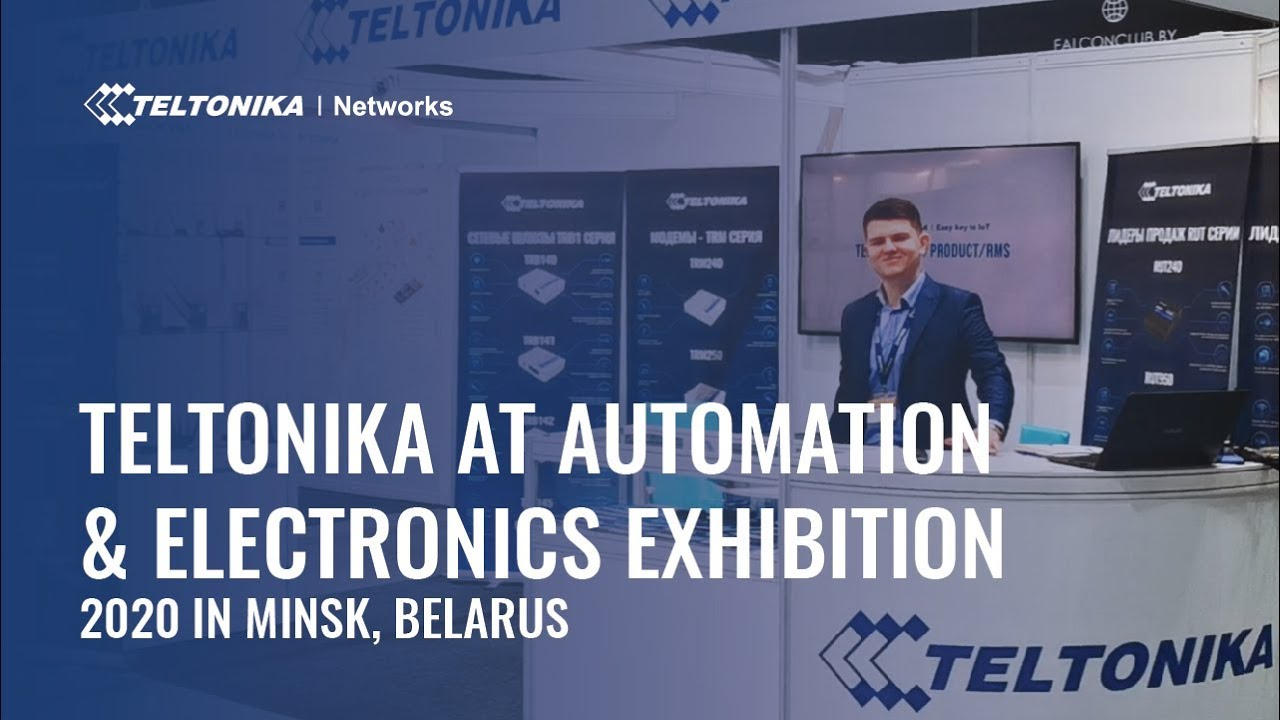 Teltonika at Automation & Electronics Exhibition 2020 in Minsk, Belarus