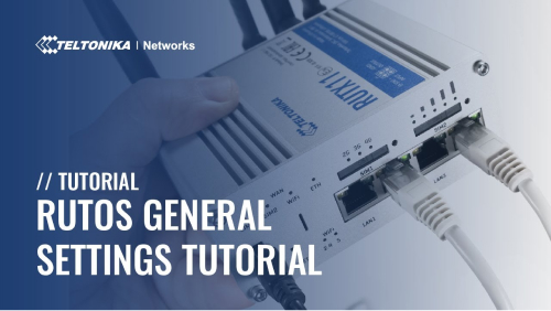 Teltonika Networks RutOS General Settings Tutorial