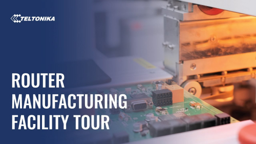 Routers Manufacturing Facility Tour | Teltonika Networks