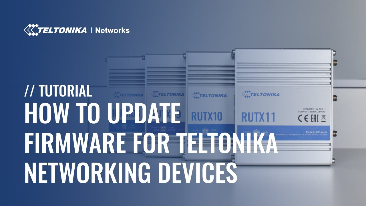How to Update Firmware for Teltonika Networking Devices