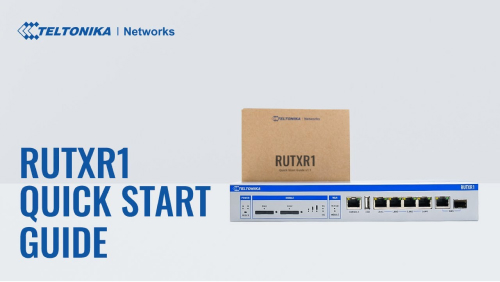 Quick Start Guide | Teltonika RUTXR1 Enterprise Router