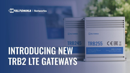 Introducing New TRB2 LTE Gateways | Teltonika Networks