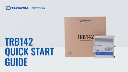 Quick Start Guide | Teltonika TRB142 Gateway