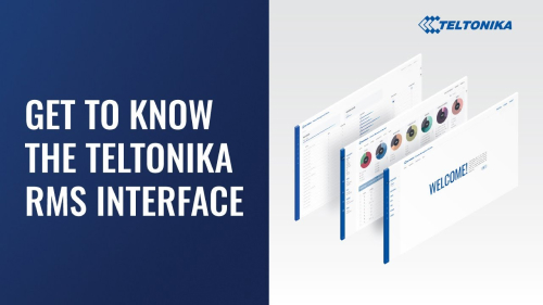 Get to know the Teltonika RMS interface