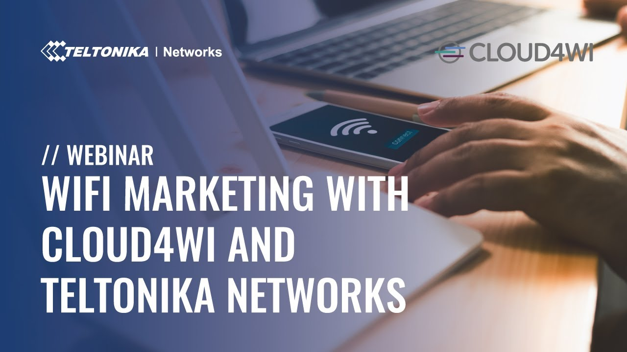 WiFi Marketing with Cloud4Wi and Teltonika Networks