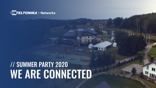 Teltonika Networks - We Are Connected - Summer Party 2020