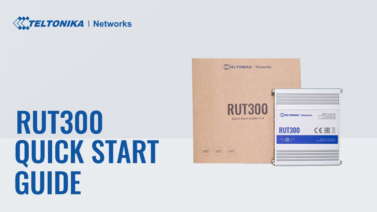 Quick Start Guide | RUT300 Industrial Ethernet Router