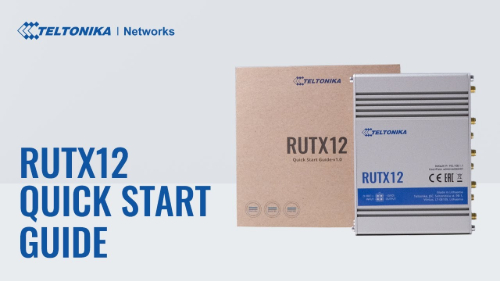 Quick Start Guide | Teltonika RUTX12 Router
