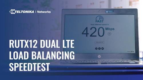 RUTX12 Dual LTE Cat 6 Load Balancing Speedtest