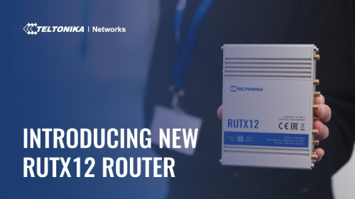 Introducing the RUTX12 Router